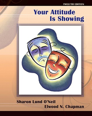Your Attitude Is Showing By O'Neil, Sharon Lund/ Chapman, Elwood N.