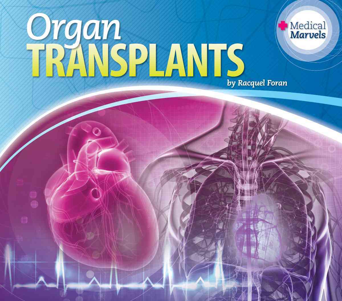 Organ Transplants By Foran, Racquel