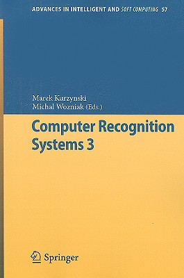 Computer Recognition Systems 3 By Kurzynski, Marek (EDT)/ Wozniak, Michal (EDT)